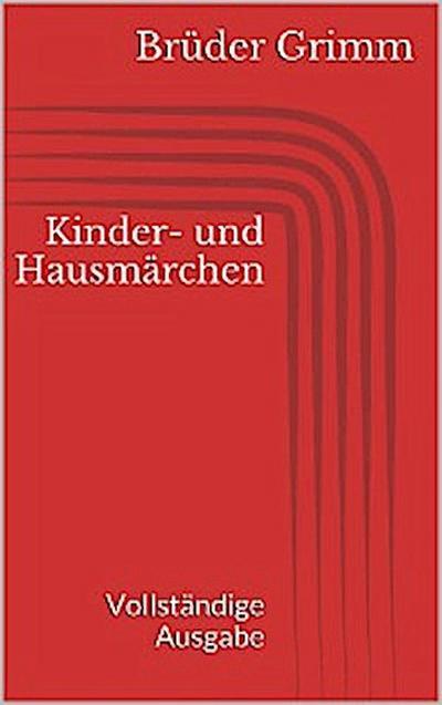 Kinder- und Hausmärchen. Vollständige Ausgabe