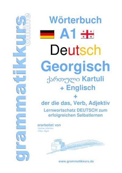 """Wörterbuch Deutsch - Georgisch - Englisch Niveau A1: Lernwortschatz A1 Lektion 1 """"Guten Tag"""" Sprachkurs Deutsch zum erfolgreichen Selbstlernen für ... Deutsch - Georgisch - Englisch A1 A2 B1"""