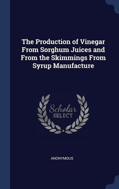 The Production of Vinegar from Sorghum Juices and from the Skimmings from Syrup Manufacture