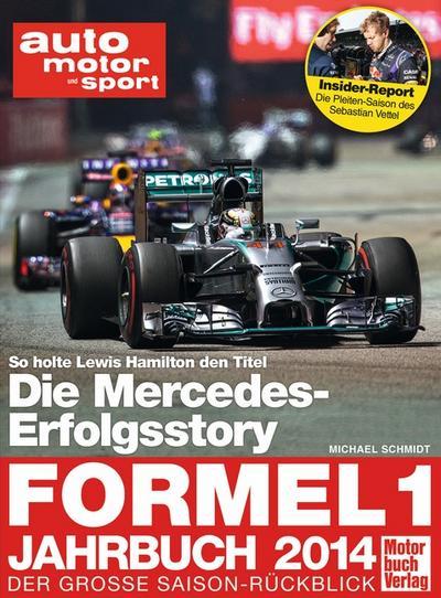 Formel 1 - Jahrbuch 2014: Alle Rennen . Alle Highlights . Alle Duelle