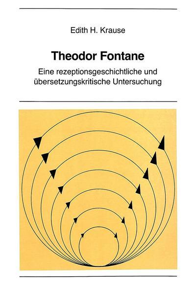Theodor Fontane: Eine rezeptionsgeschichtliche und übersetzungskritische Untersuchung