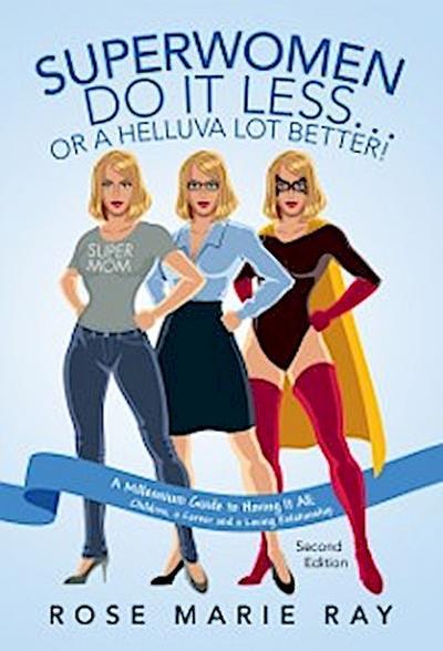 Superwomen Do It Less…Or a Helluva Lot Better!
