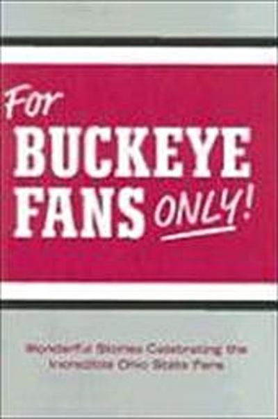 FOR BUCKEYE FANS ONLY