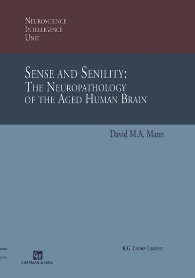 Sense and Senility: The Neuropathology of the Aged Human Brain