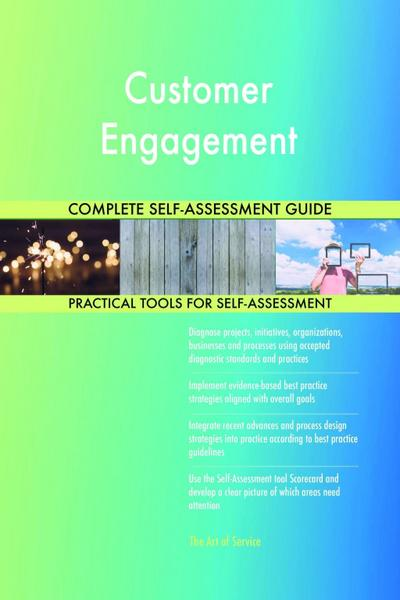 Customer Engagement Complete Self-Assessment Guide