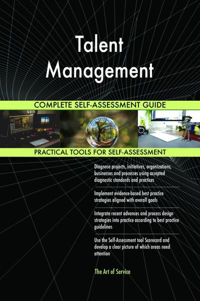 Talent Management Complete Self-Assessment Guide