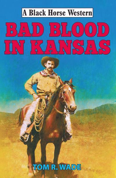 Bad Blood in Kansas