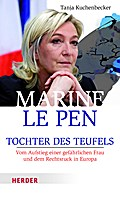 Marine Le Pen; Tochter des Teufels. Vom Aufst ...