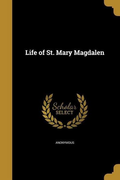 LIFE OF ST MARY MAGDALEN