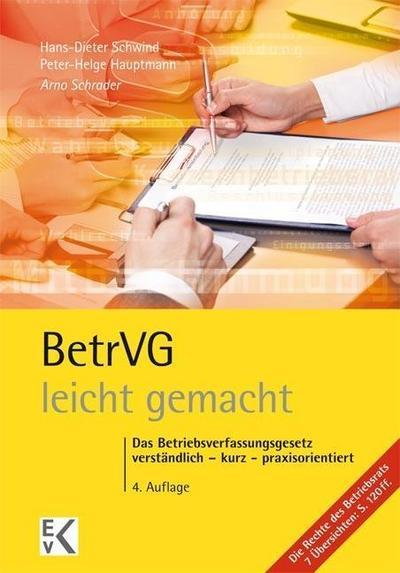 BetrVG - leicht gemacht: Das Betriebsverfassungsgesetz verständlich – kurz - praxisorientiert (GELBE SERIE)