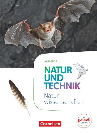 Natur und Technik 5./6. Schuljahr: Naturwissenschaften - Ausgabe A - Schülerbuch