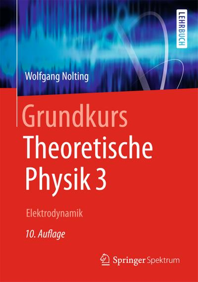 Grundkurs Theoretische Physik 3