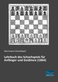Lehrbuch des Schachspiels für Anfänger und Ge ...