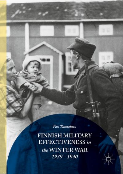Finnish Military Effectiveness in the Winter War, 1939-1940
