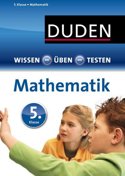 Duden - Einfach klasse: Mathematik 5. Klasse (Wissen-Üben-Testen)