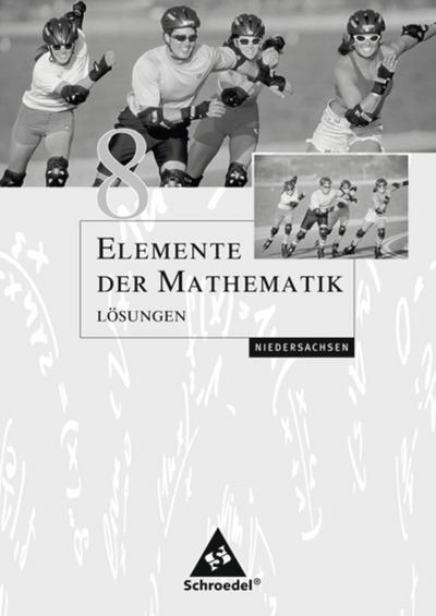 Elemente der Mathematik 8. Lösungen. Sekundarstufe 1. Niedersachsen
