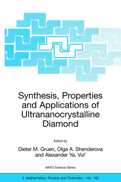 Synthesis, Properties and Applications of Ultrananocrystalline Diamond