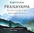 Pranayama - Die heilende Kraft des bewussten Atmens