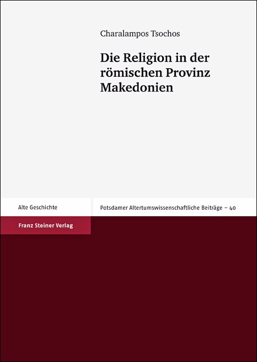 Die Religion in der römischen Provinz Makedonien Charalampos Tsochos