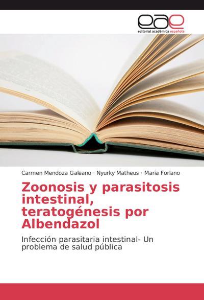Zoonosis y parasitosis intestinal, teratogénesis por Albendazol