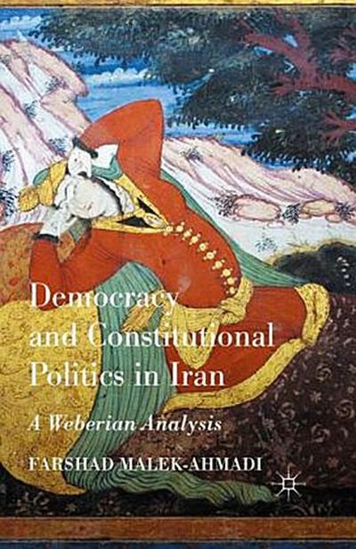 Democracy and Constitutional Politics in Iran