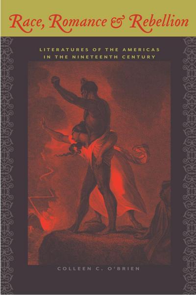 Race, Romance, and Rebellion