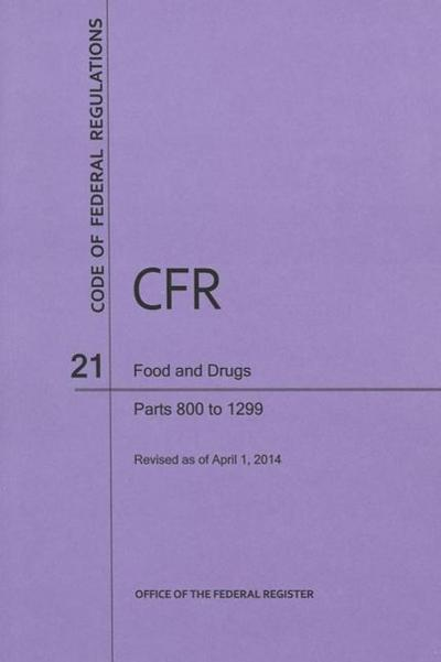 Code of Federal Regulations Title 21, Food and Drugs, Parts 800-1299, 2014