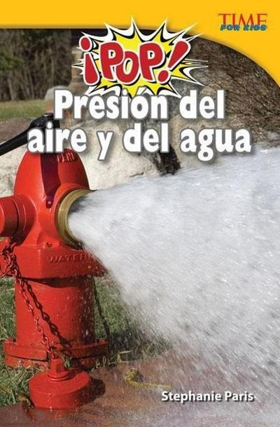 Pop! Presion del Aire y del Agua (Pop! Air and Water Pressure) (Spanish Version) (Challenging Plus)
