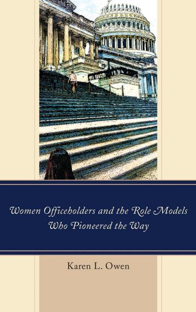 Women Officeholders and the Role Models Who Pioneered the Way
