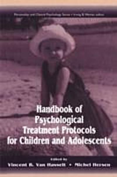 Handbook of Psychological Treatment Protocols for Children and Adolescents