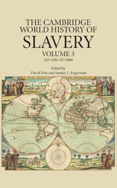 Cambridge World History of Slavery: Volume 3, AD 1420-AD 1804