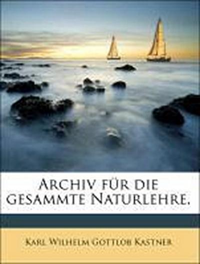Archiv für die gesammte Naturlehre.