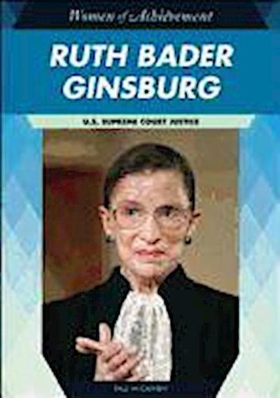 Ruth Bader Ginsburg: U.S. Supreme Court Justice
