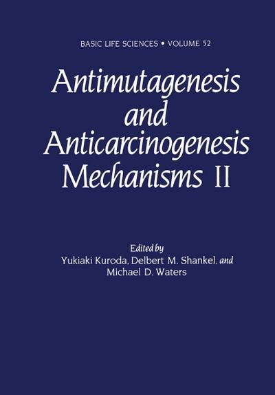 Antimutagenesis and Anticarcinogenesis Mechanisms II