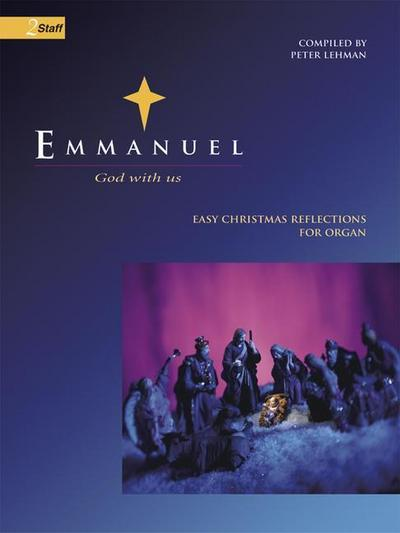Emmanuel: God with Us: Easy Christmas Reflections for Organ