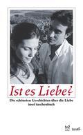 Ist es Liebe?: Die schönsten Geschichten über die Liebe (insel taschenbuch)