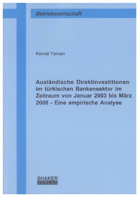 Ausländische Direktinvestitionen im türkischen Bankensektor  ... 9783832298111
