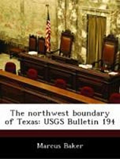 Baker, M: Northwest boundary of Texas: USGS Bulletin 194