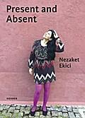 Nezaket Ekici. Present and Absent: Diary Villa Massimo 2016/17