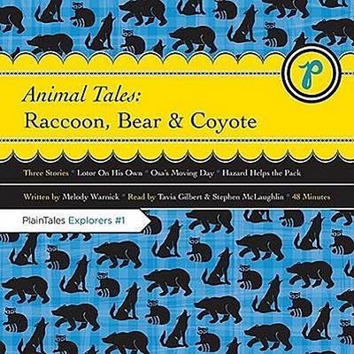 Animal Tales: Raccoon, Bear & Coyote