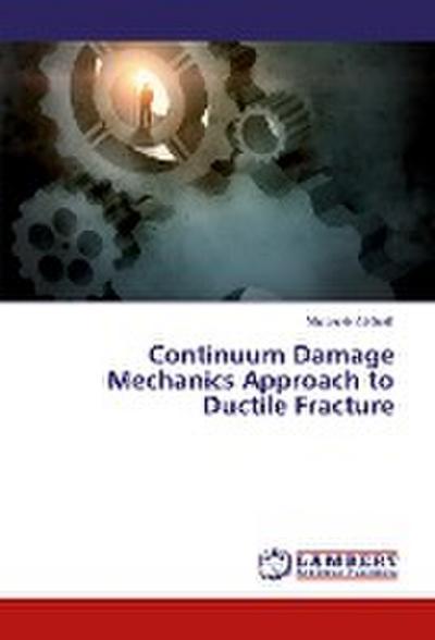 Continuum Damage Mechanics Approach to Ductile Fracture