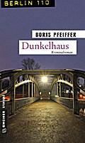 Dunkelhaus; Kriminalroman; Berlin 110 im GMEI ...