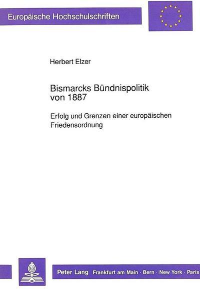 Bismarcks Bündnispolitik von 1887