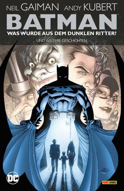Batman: Was wurde aus dem Dunklen Ritter? Und weitere Geschichten (überarb. Neuausgabe)