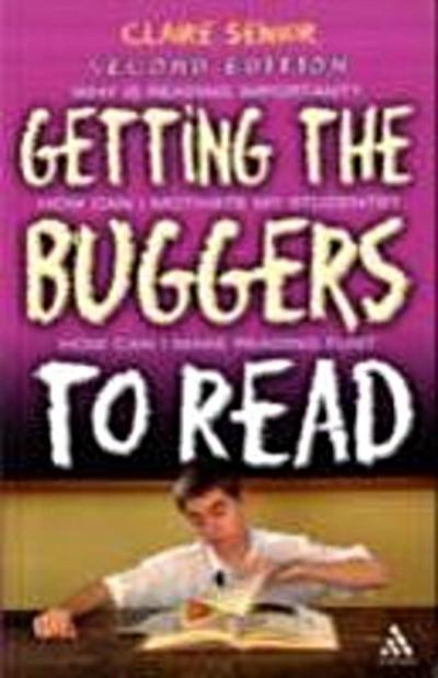 Getting the Buggers to Read 2nd Edition