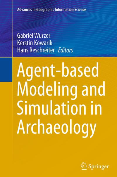 Agent-based Modeling and Simulation in Archaeology