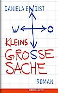 Kleins Große Sache; Roman; Deutsch