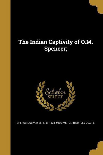 INDIAN CAPTIVITY OF OM SPENCER