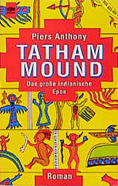 Tatham Mound. Das große indianische Epos.