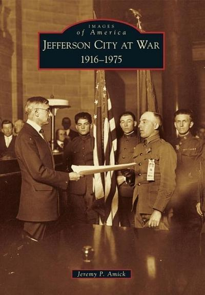 Jefferson City at War: 1916-1975